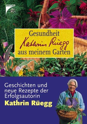 Gesundheit aus meinem Garten. Geschichten und n...