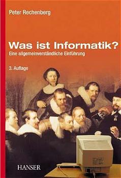 Was ist Informatik?: Eine allgemeinverständlich...