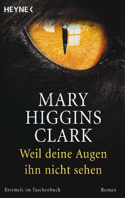 Weil deine Augen ihn nicht sehen - Mary Higgins Clark