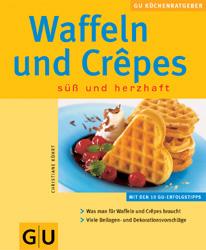 Waffeln & Crepes: Süß und herzhaft - Christiane...