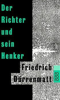 Der Richter und sein Henker - Friedrich Dürrenmatt [117. Auflage]