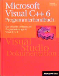 Microsoft Visual C++ 6.0 Programmierhandbuch. D...