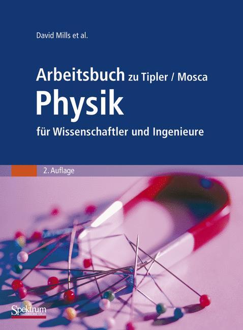 Arbeitsbuch zu Tipler / Mosca Physik für Wissenschaftler und Ingenieure