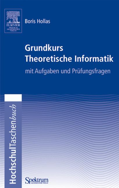 Grundkurs Theoretische Informatik: Mit Aufgaben...
