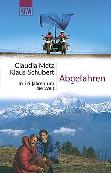 Abgefahren: In 16 Jahren um die Welt - Claudia Metz