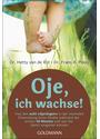 """Oje, ich wachse!: Von den acht """"Sprüngen"""" in der mentalen Entwicklung Ihres Kindes während der ersten 14 Monate und wie Sie damit umgehen können - Hetty van de Rijt [Taschenbuch, 45. Auflage 2015]"""