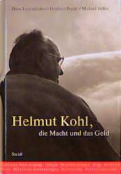 Helmut Kohl, die Macht und das Geld - Hans Leye...