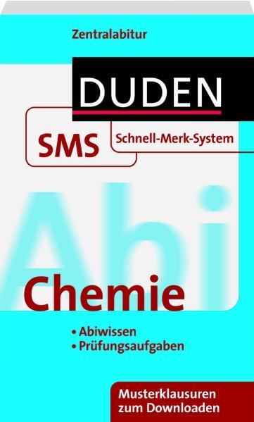 Abi Chemie. Duden SMS: Zentralabitur. Abiwissen...