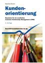 Kundenorientierung: Bausteine für ein exzellentes Customer Relationship Management - Manfred Bruhn [4. Auflage 2011]