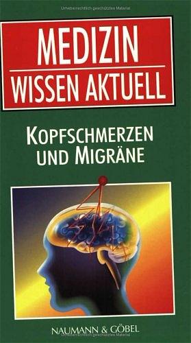 Medizin Wissen aktuell. Kopfschmerzen und Migrä...