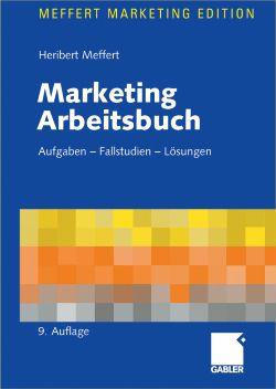 Marketing Arbeitsbuch. Aufgaben, Fallstudien, L...