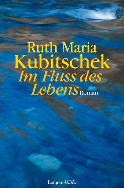 Im Fluss des Lebens - Ruth Maria Kubitschek