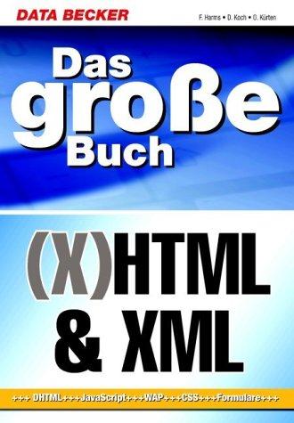 Das große Buch HTML / XHTML und XML. DHTML, Jav...