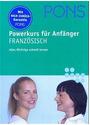 PONS Powerkurs für Anfänger: Französisch - Alle Wichtige schnell lernen - Anne Braun [Buch + CD]