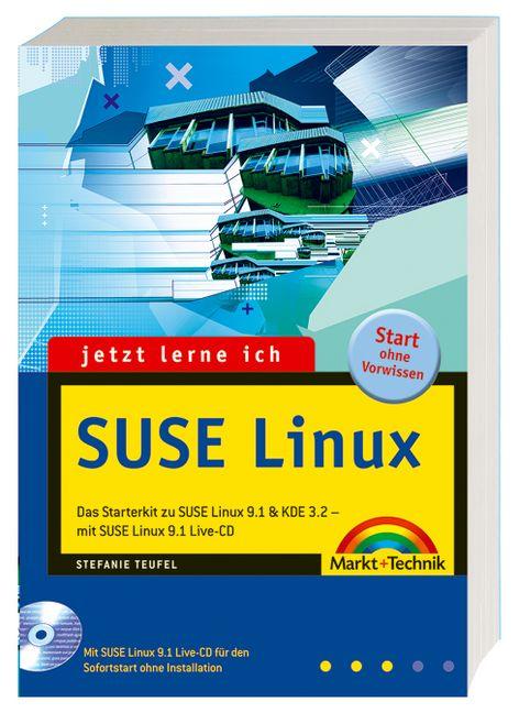 Jetzt lerne ich SuSE Linux 9.1. Mit CD-ROM - St...