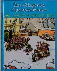 Das fliegende Klassenzimmer - Erich Kästner [Gebundene Ausgabe]