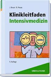 Klinikleitfaden Intensivmedizin - Jörg Braun