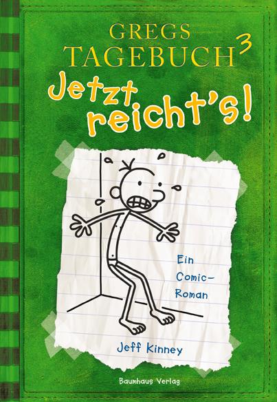 Gregs Tagebuch - Band 3: Jetzt reichts! - Jeff Kinney
