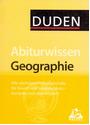DUDEN: Abiturwissen Geographie - Alle wchtigen Prüfungsinhalte für Grund- und Leistungskurs - kompakt und übersichtlich [Taschenbuch]