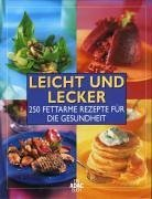 Leicht und lecker: 250 fettarme Rezepte für die...