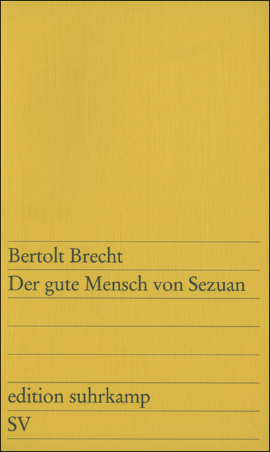 Edition Suhrkamp, Nr.73, Der gute Mensch von Sezuan: Parabelstück - Bertolt Brecht
