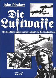 Die Luftwaffe. Die Geschichte der deutschen Luf...