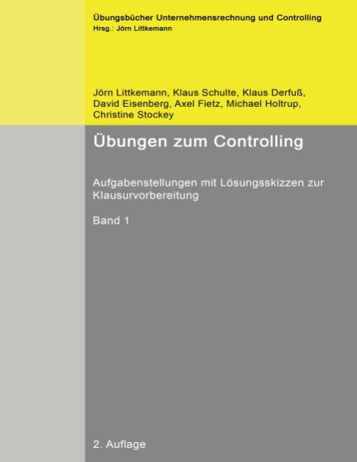 Übungen zum Controlling: Aufgabenstellungen mit Lösungsskizzen zur Klausurvorbereitung - Jörn Littkemann