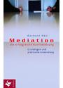 Mediation - die erfolgreiche Konfliktlösung: Grundlagen und praktische Anwendung - Gerhard Gattus Hösl
