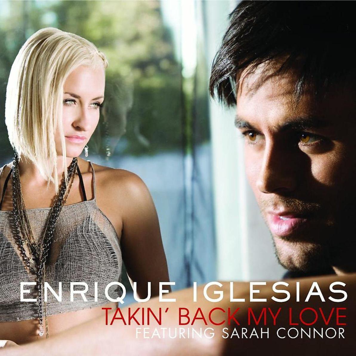 Enrique Iglesias feat. Sarah Connor - Takin´ Back My Love