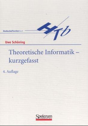 Theoretische Informatik - kurzgefasst. - Uwe Sc...
