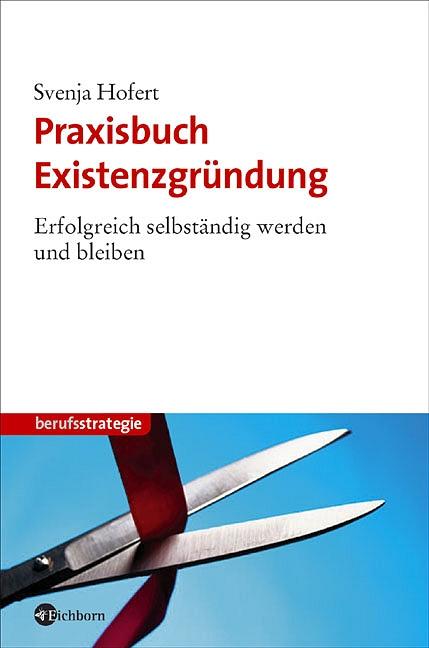 Praxisbuch Existenzgründung. Erfolgreich selbst...