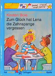 Zum Glück hat Lena die Zahnspange vergessen - Kirsten Boie