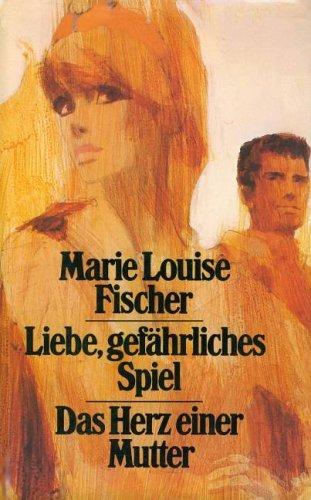 Das Herz einer Mutter. - Marie Louise Fischer
