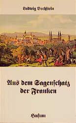 Aus dem Sagenschatz der Franken - Ludwig Bechstein