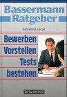 Bassermann Ratgeber Bewerben, Vorstellen, Tests...