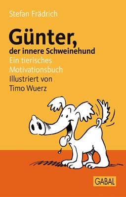 Günter, der innere Schweinehund: Ein tierisches...