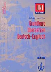 Uni-Wissen, Grundkurs Übersetzen Deutsch-Englis...