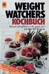 Weight Watchers Kochbuch - Gesund und schlank d...