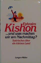 . . . und was machen wir am Nachmittag? - Ephraim Kishon