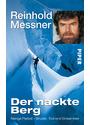 Der nackte Berg: Nanga Parbat - Bruder, Tod und Einsamkeit - Reinhold Messner