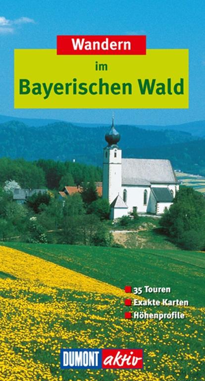 DUMONT aktiv Wandern im Bayerischen Wald: 35 Wa...