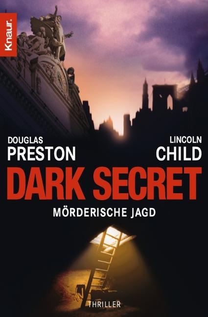 Dark Secret: Mörderische Jagd - Douglas Preston