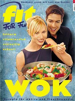 Fit for Fun: Wok. Rezepte für Aktive und Figurb...