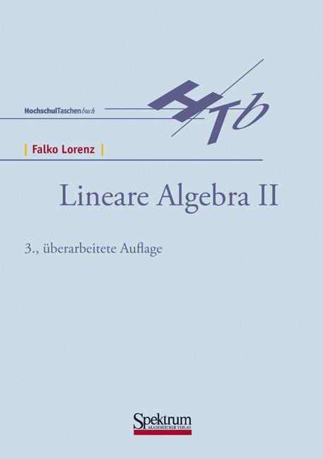 Lineare Algebra, 2 Bde., Bd.2 - Falko Lorenz