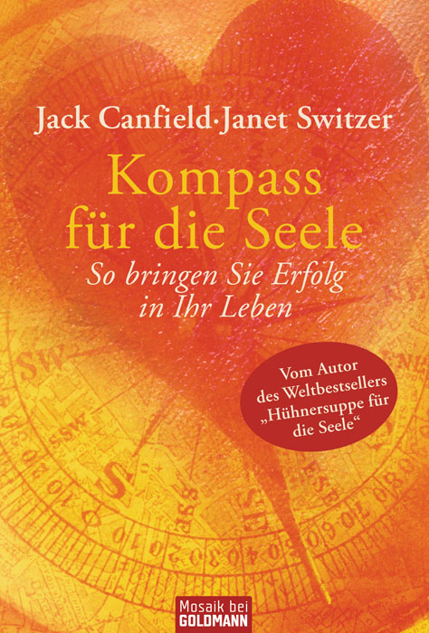 Kompass für die Seele: So bringen Sie Erfolg in Ihr Leben: 60 zeitlose Lebensgesetze - Jack Canfield
