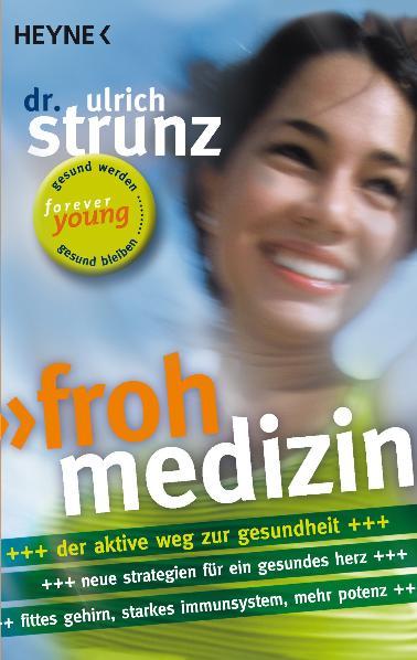 Frohmedizin.: Der aktive Weg zur Gesundheit - N...
