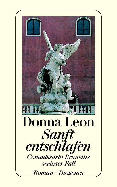 Sanft entschlafen: Commissario Brunettis sechster Fall - Donna Leon