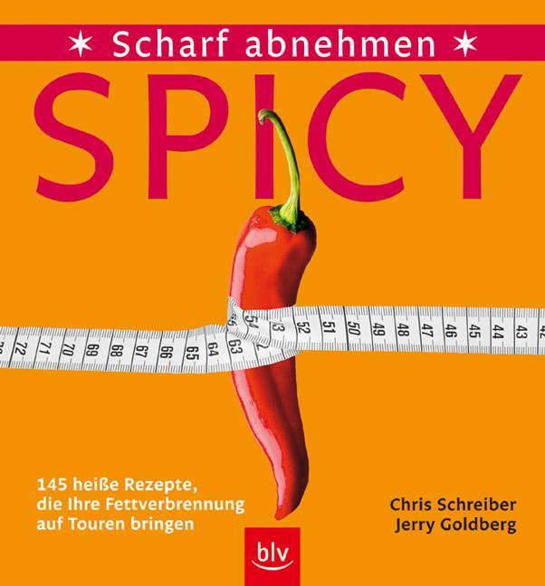 Spicy - Scharf abnehmen. 145 heiße Rezepte, die...