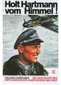 Holt Hartmann vom Himmel!: Die Geschichte des erfolgreichsten Jagdfliegers der Welt - Raymond F. Toliver