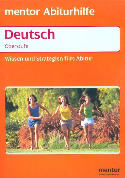 Deutsch. Wissen und Strategien fürs Abitur
